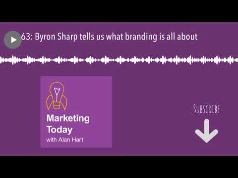63: Byron Sharp tells us what branding is all about