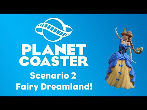 FAIRY DREAMLAND! — Planet Coaster — Scenario 2