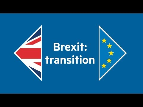 How a transition period after Brexit will work