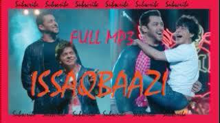 ISSAQBAAZI Full MP3 Song | ZERO | SHAHRUKH KHAN | SALMAN KHAN |