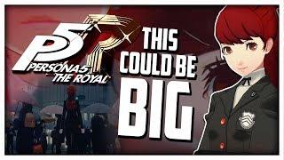 Persona 5 The Royal Could Be BIG