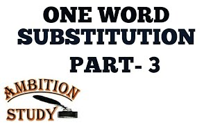 496. ONE WORD SUBSTITUTION IN VVI & MOST COMMONLY USED IN DAY TO DAY LIFE