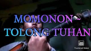 Download MOMONON TOLONG TUHAN COVERED GUNAONE