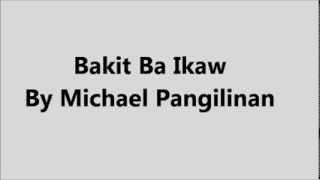 Michael Pangilinan Bakit ba Ikaw (Lyrics)