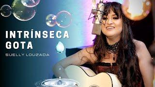 """Intrínseca Gota   Suelly Louzada (CD """"Intrínseca"""" - Clipe Oficial)"""
