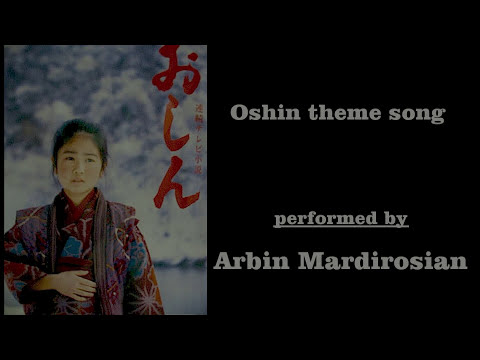 Oshin theme song (おしん) - Arbin Mardirosian
