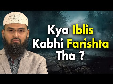 Kya Iblis - Shaitan Kabhi Farishta Tha By Adv. Faiz Syed