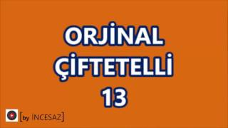 Download ORJİNAL ÇİFTETELLİ 13 MP3 song and Music Video