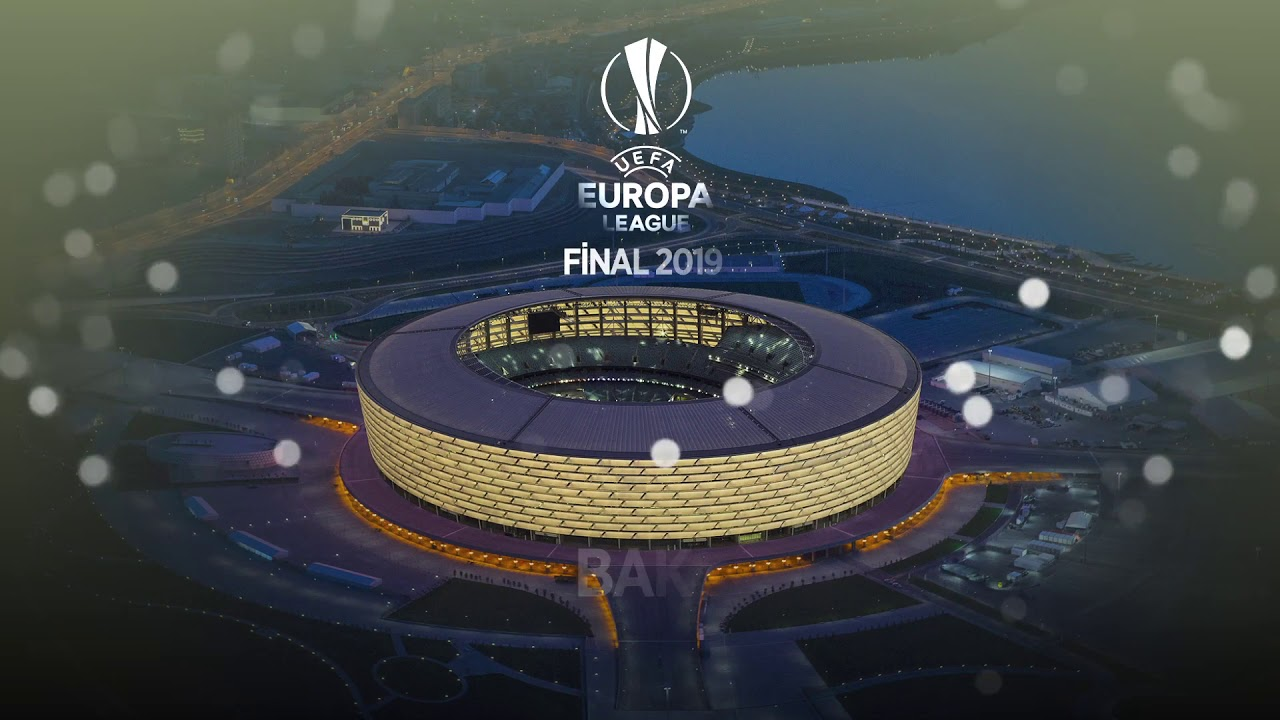 Europa League 2019 Detail: UEFA European League In Baku 2019