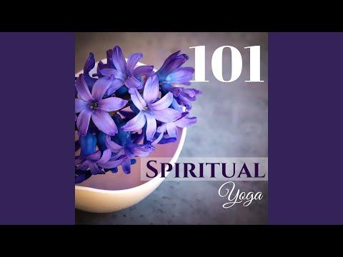Spiritual Yoga 101 - Sacred Songs for Brain & Mind Relaxation, Liquid Dreams & Mindfulness