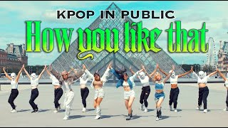 [KPOP IN PUBLIC PARIS] BLACKPINK - 'How You Like That' Dance Cover Contest from France
