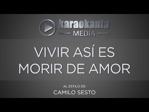 Karaokanta - Camilo Sesto - Vivir Así Es Morir De Amor