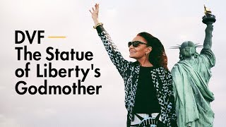 DVF: The Statue of Liberty's Godmother