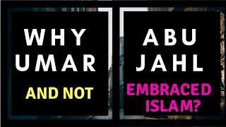 Why Umar and not Abu Jahl embraced Islam? | Jumma Khutba