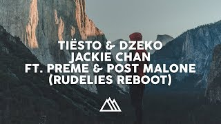 Tiesto feat. Post Malone - Jackie Chan (RudeLies ReBoot) [DeepMotions Radio Edit]