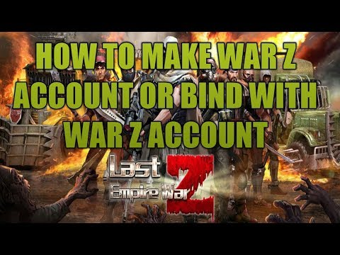 How To Make War Z Account Or Bind With War Z Account