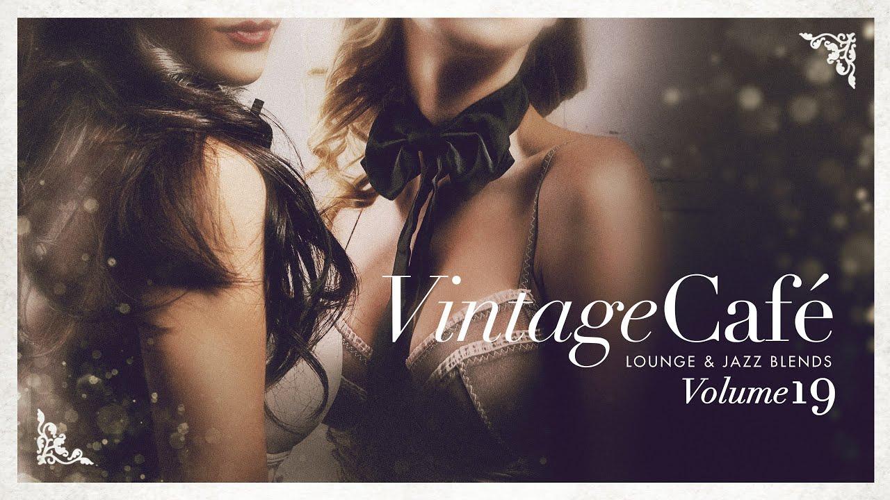 Vintage Café - Lounge and Jazz Blends Vol 19