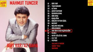 Mahmut Tuncer - Ana Ben O Kızı Kaçıracağım