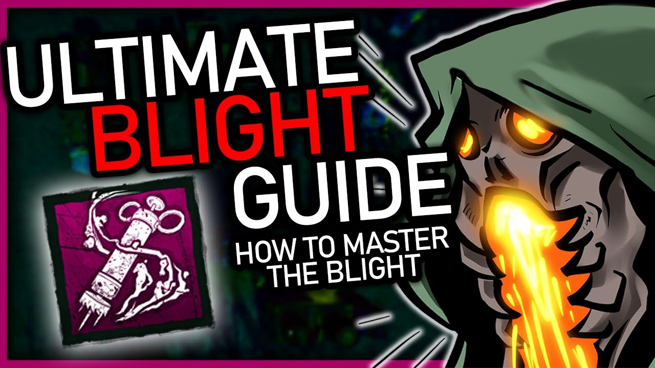 Download Ultimate Blight Guide | How To Master! | Dead By Daylight