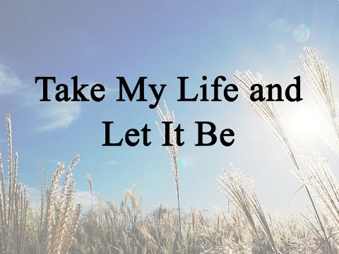 Take My Life and Let It Be (Hymn Charts with Lyrics, Contemporary)
