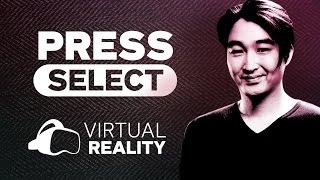 Virtual Reality - Zukunftsweisend oder zum Scheitern verurteilt? | Press Select #03
