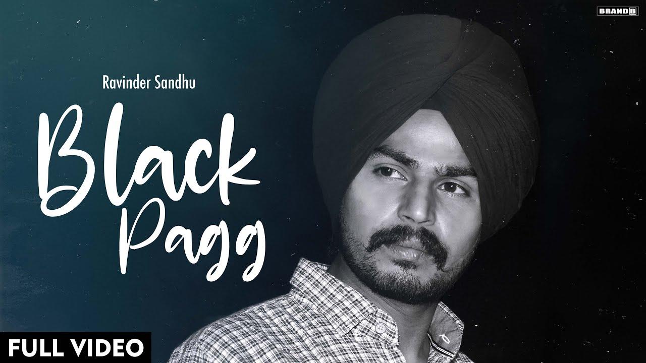 Black Pagg | Ravinder Sandhu | Bunty Bains | Brand B | Latest Punjabi Songs 2020