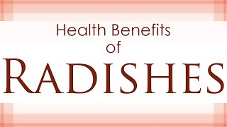Health Benefits of Radishes - Radishes Health Benefits - Super Root Vegetables