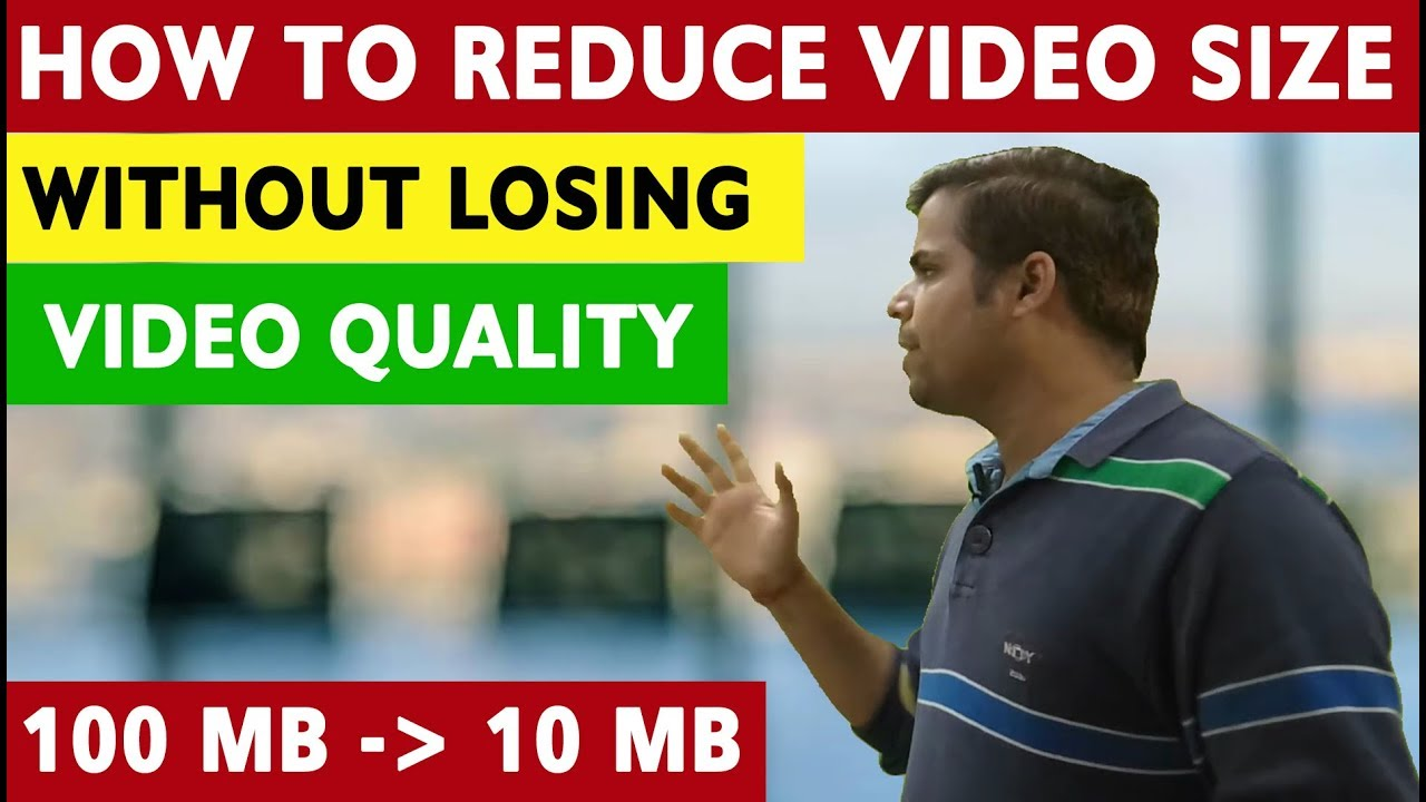 How To Reduce Video Size Without Losing Quality? Compress Videos For  Whatsapp, Facebook & Youtube