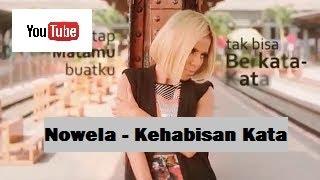 Video Nowela-Kehabisan Kata offical MV (lirik) download MP3, 3GP, MP4, WEBM, AVI, FLV Oktober 2018