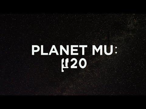 Planet Mu: µ20  (The Documentary)