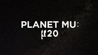 Planet Mu: µ20  (The Documentary)