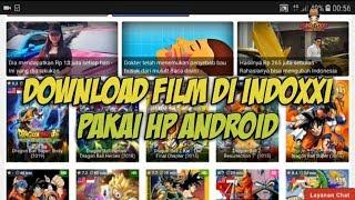 Cara Download Film Di Indoxxi Dengan HP Android Terbaru