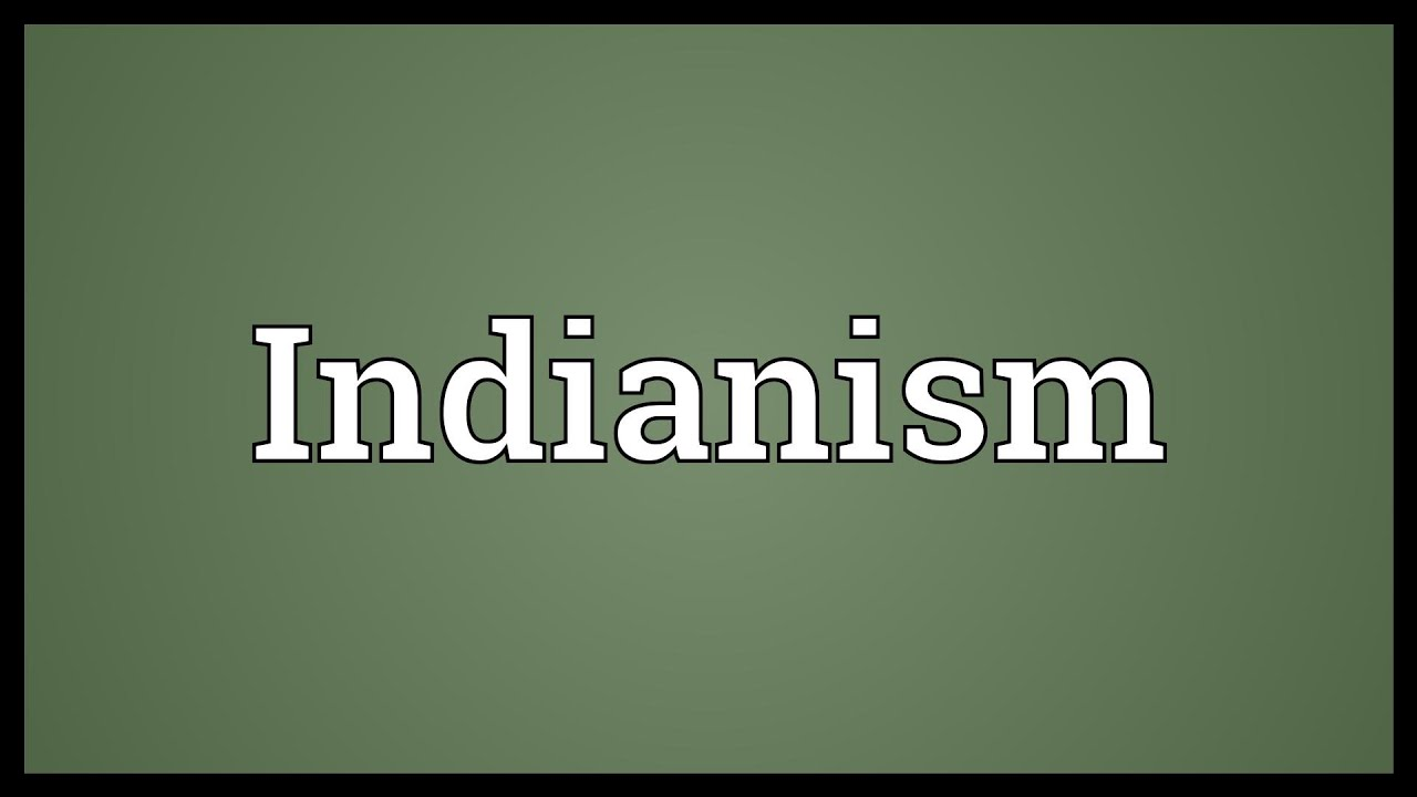 Indianism Meaning Youtube