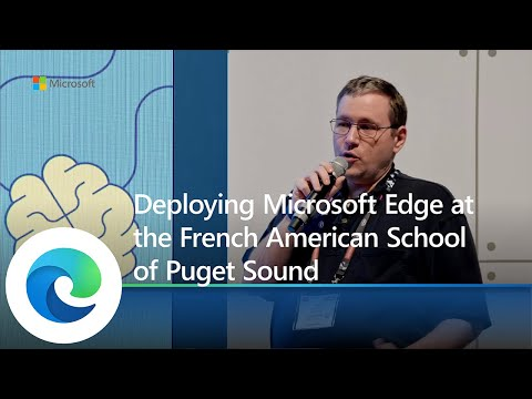 Microsoft Edge | Deploying Microsoft Edge at the French American School of Puget Sound