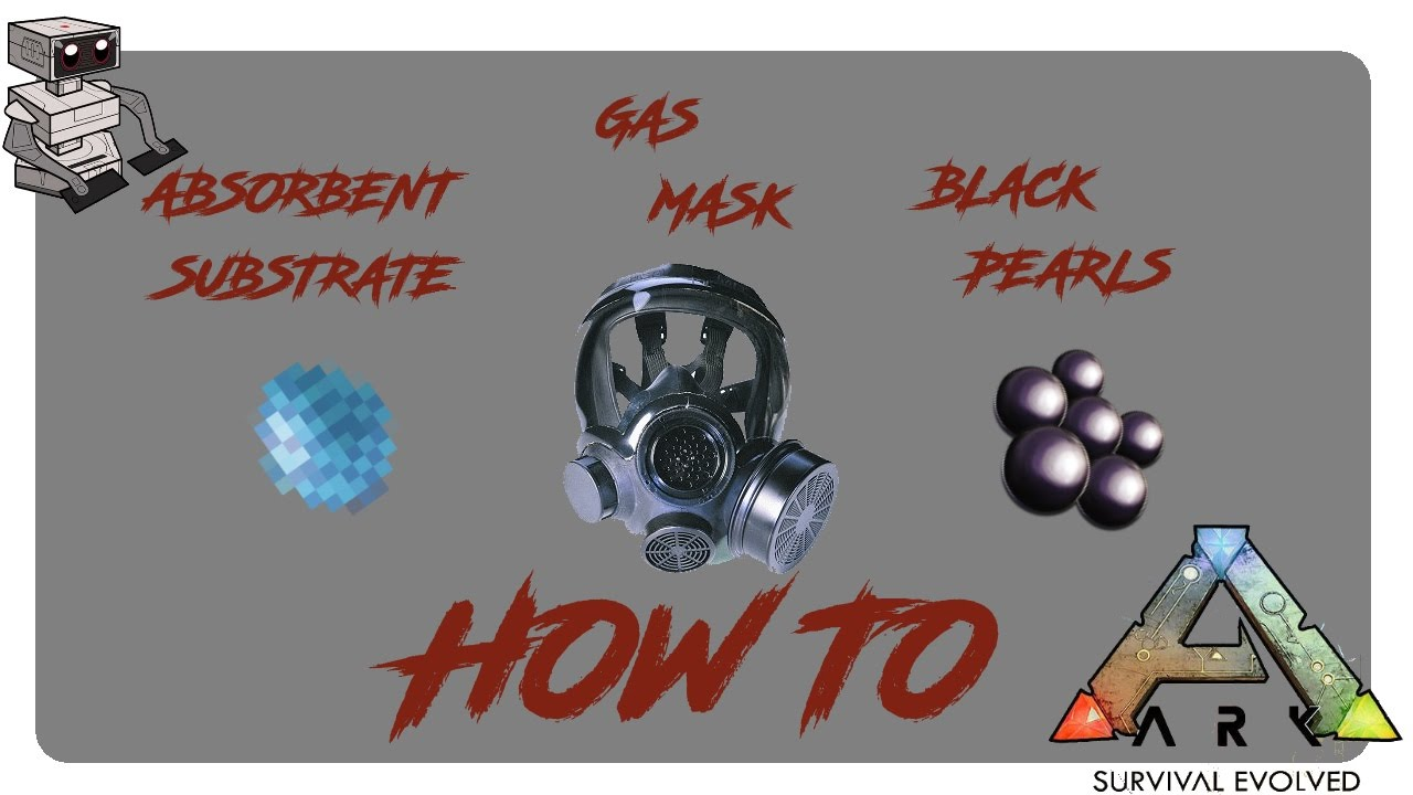 Gas Mask Absorbent Substrate Black Pearls Ark Survival Evolved Youtube Ark survival evolved mobile walkthrough guide for beginners who want to step up their game in pvp ark for mobile! gas mask absorbent substrate black pearls ark survival evolved