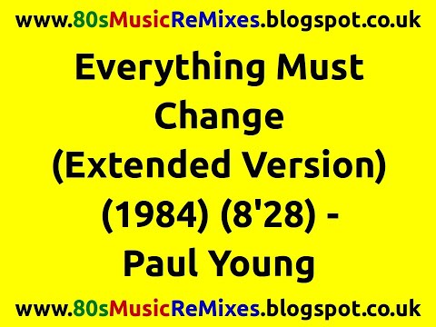 Everything Must Change (Extended Version) - Paul Young | 80s Pop Classics | 80s Pop Music Hits