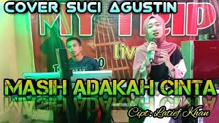 MASIH ADAKAH CINTA || (Cover Dangdut) SUCI AGUSTIN - MY TRIP MUSIK
