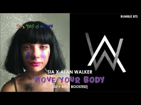 [3D+BASS BOOSTED] SIA - MOVE YOUR BODY (ALAN WALKER REMIX)   bumble.bts