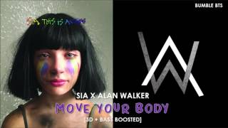 [3D+BASS BOOSTED] SIA - MOVE YOUR BODY (ALAN WALKER REMIX) | bumble.bts