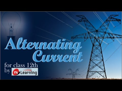 AC : Introduction to Alternating Current - 01 For Class 12th