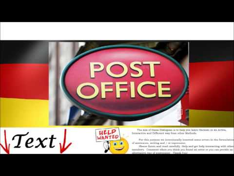 At the Post Office = Zur Post - German Dialogue Free Online Learn how Conversation in German