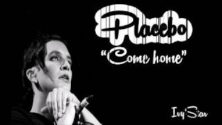 Placebo - Come home (lyrics)