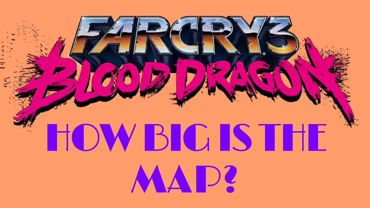 How Big Is The Map In Far Cry 3 Blood Dragon Walk Across The Map Youtube