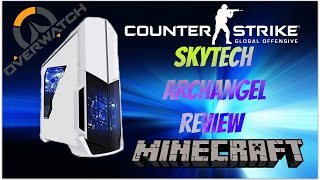 SkyTech Archangel Gaming PC Review/Gameplay (Overwatch, CSGO, Minecraft)
