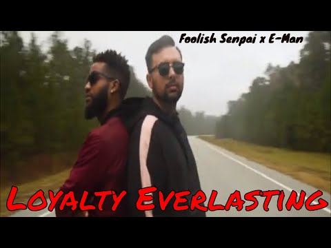 Foolish Senpai - Loyalty Everlasting (Ft. E-Man) | Official Music Video