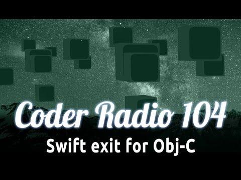 Swift exit for Obj-C | Coder Radio 104