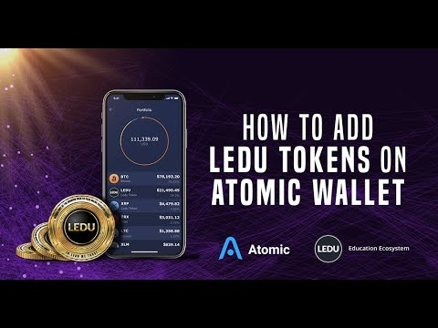 A short video guide on how to ADD your LEDU tokens in Atomic Wallet