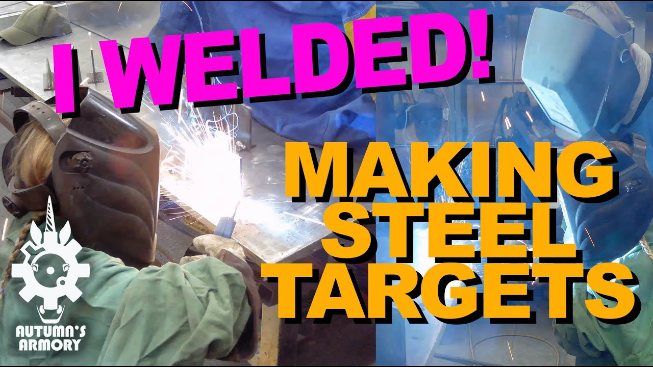 Autumn Welds Her Own Steel Targets! (Shoots them too)