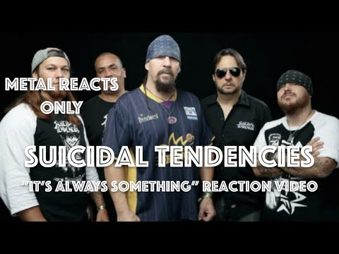 "SUICIDAL TENDENCIES ""It's Always Something"" Reaction Video 