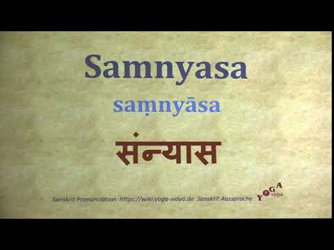 Samnyasa Pronunciation Sannyasa Sanskrit संन्यास saṃnyāsa